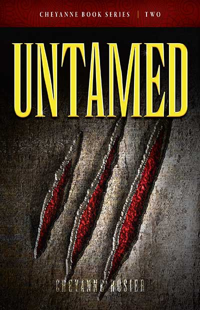 UNTAMED- by Cheyanne Rosier